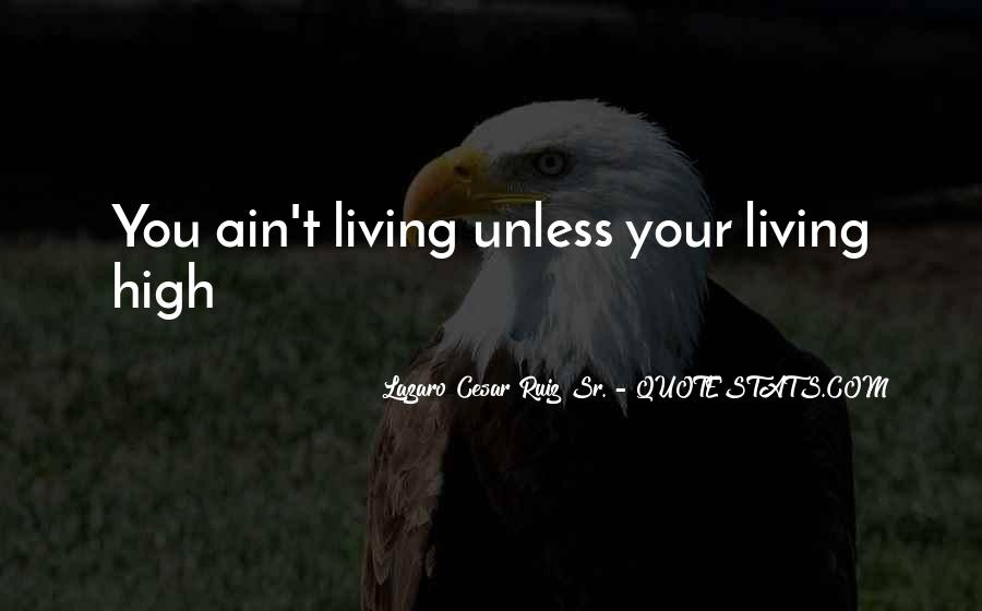 Living High Life Quotes #1156354