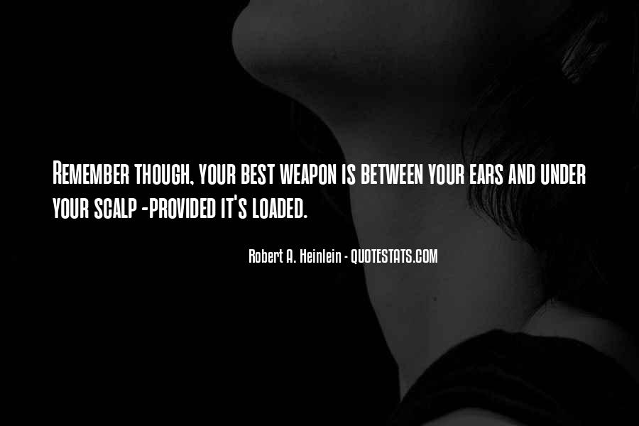 Loaded Weapon Quotes #1060375
