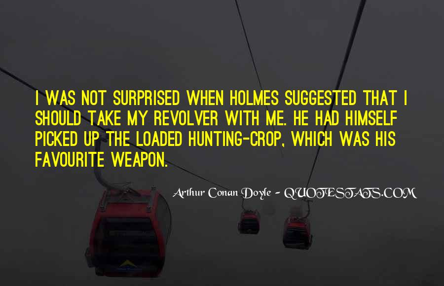 Loaded Weapon Quotes #323598