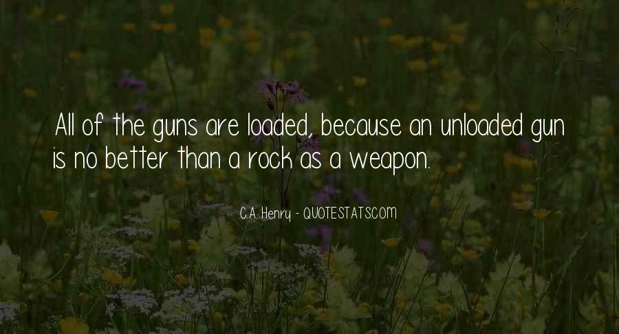 Loaded Weapon Quotes #911253