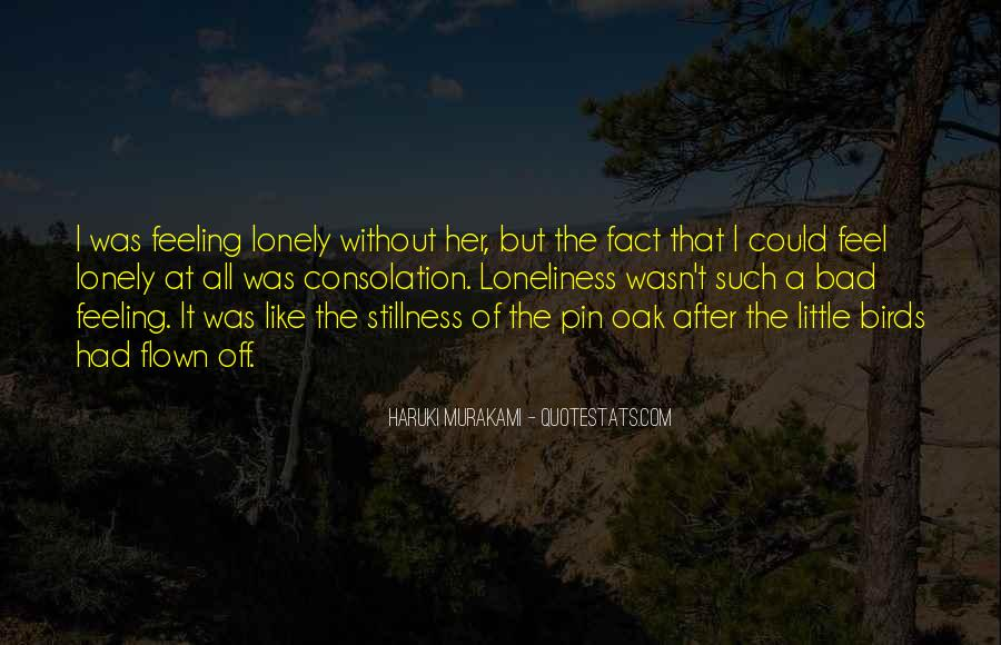 Loneliness Without Love Quotes #1049197