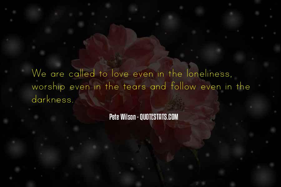 Loneliness Without Love Quotes #125369