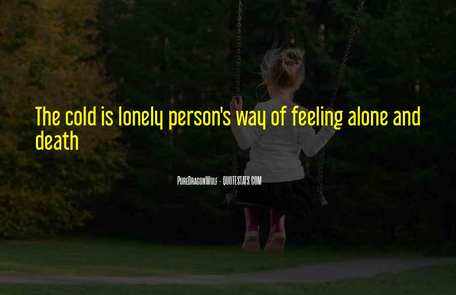 Lonely And Cold Quotes #1455647