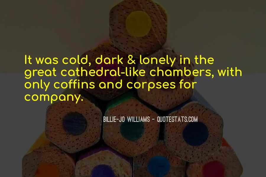 Lonely And Cold Quotes #1828333