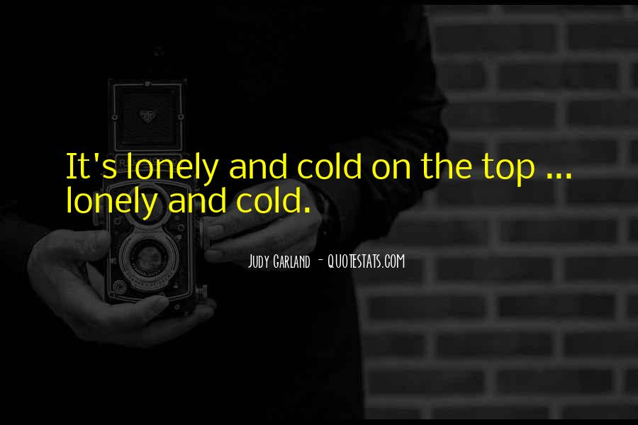 Lonely And Cold Quotes #829353