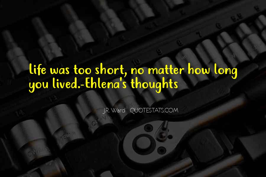 Long Life Lived Quotes #1685664