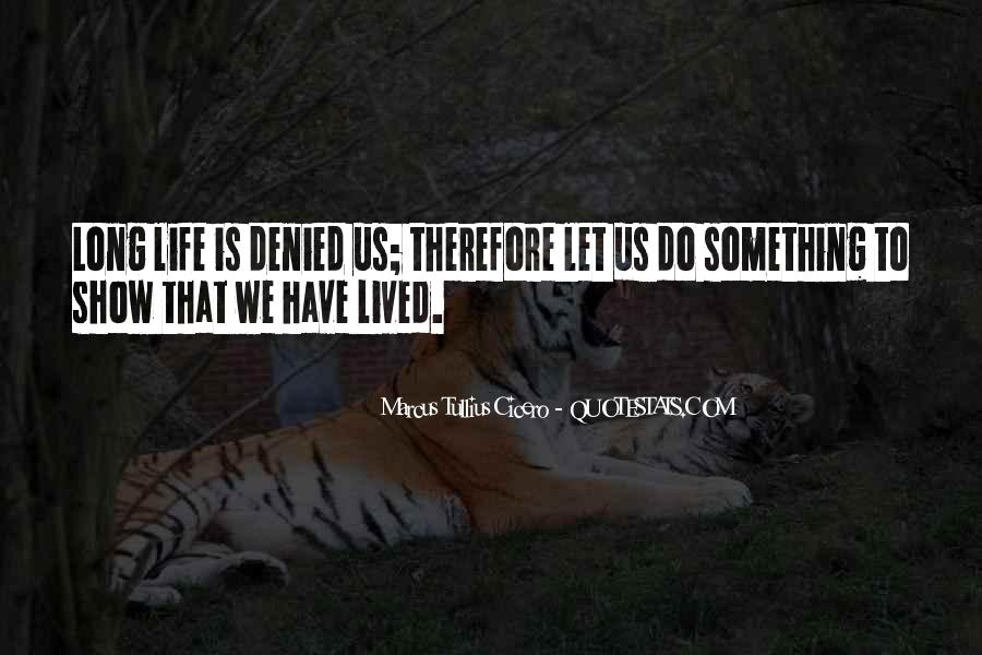 Long Life Lived Quotes #351393