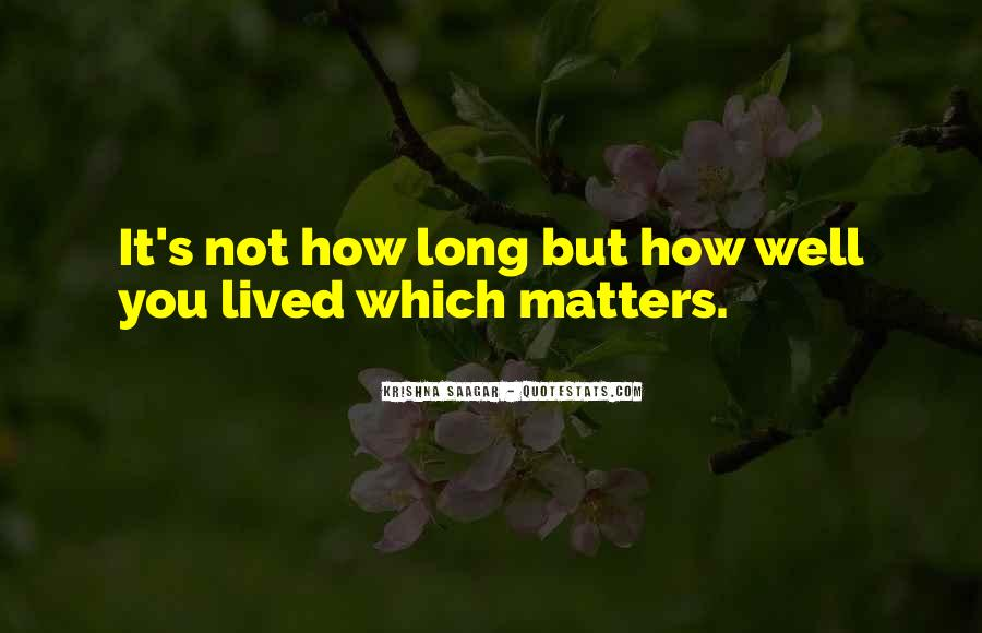Long Life Lived Quotes #433576