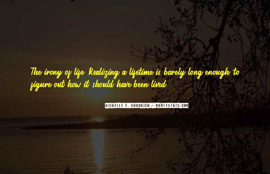 Long Life Lived Quotes #844150