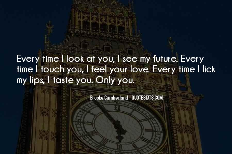 Look At My Love Quotes #430117