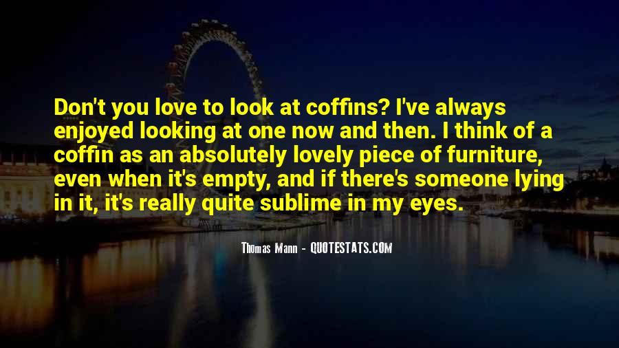 Look At My Love Quotes #649838