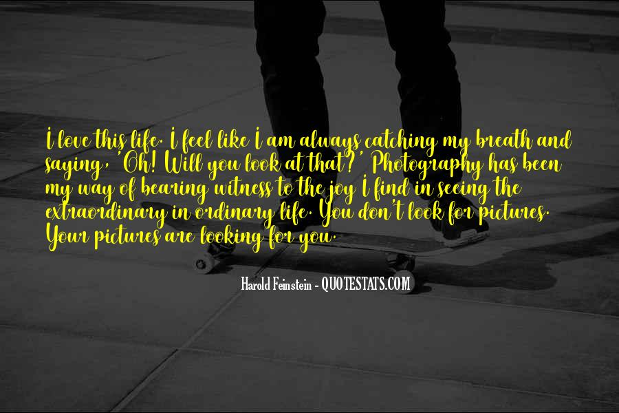 Look At My Love Quotes #937606
