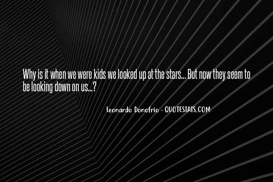 Look At Stars Quotes #290593
