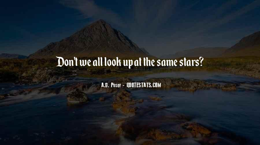 Look At Stars Quotes #389083