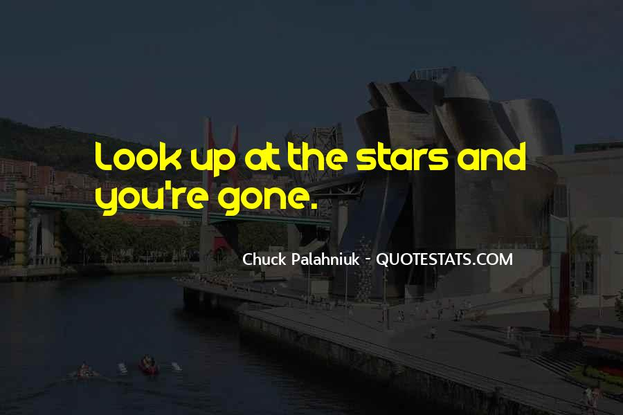 Look At Stars Quotes #395102