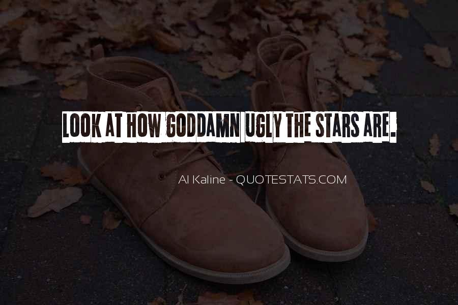 Look At Stars Quotes #411229