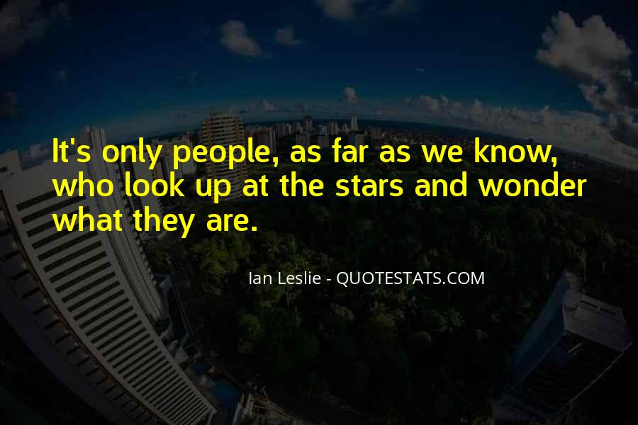 Look At Stars Quotes #82280