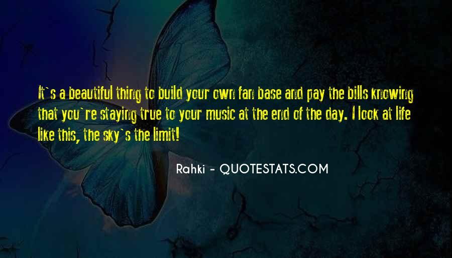 Look At Your Own Life Quotes #1421752