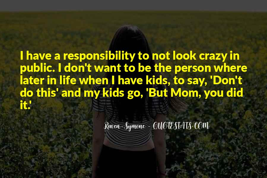 Look At Your Own Life Quotes #1924