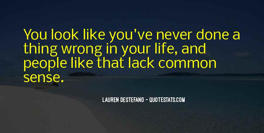 Look At Your Own Life Quotes #23968