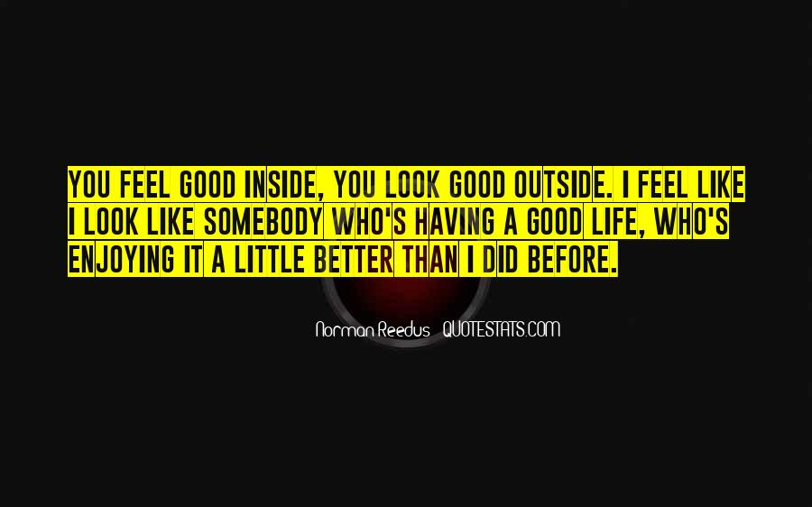 Look Better Than You Quotes #1118168