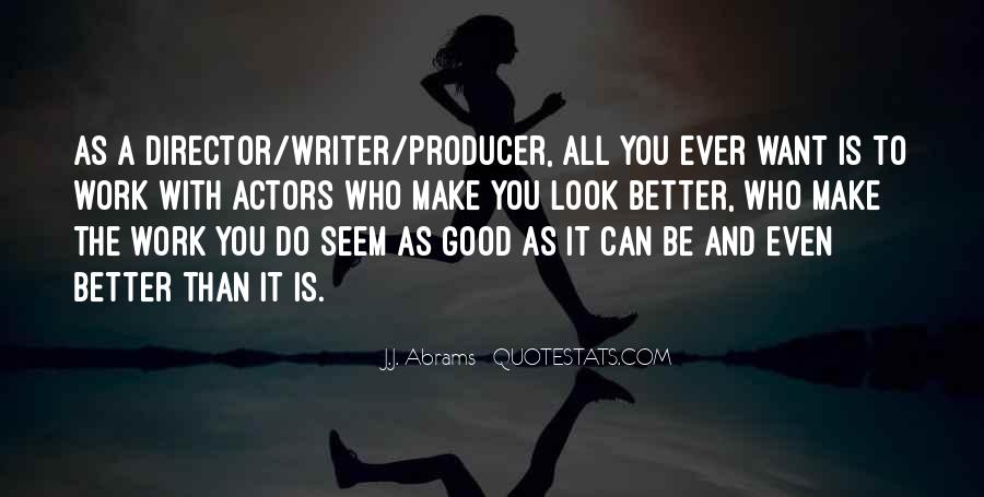 Look Better Than You Quotes #390699