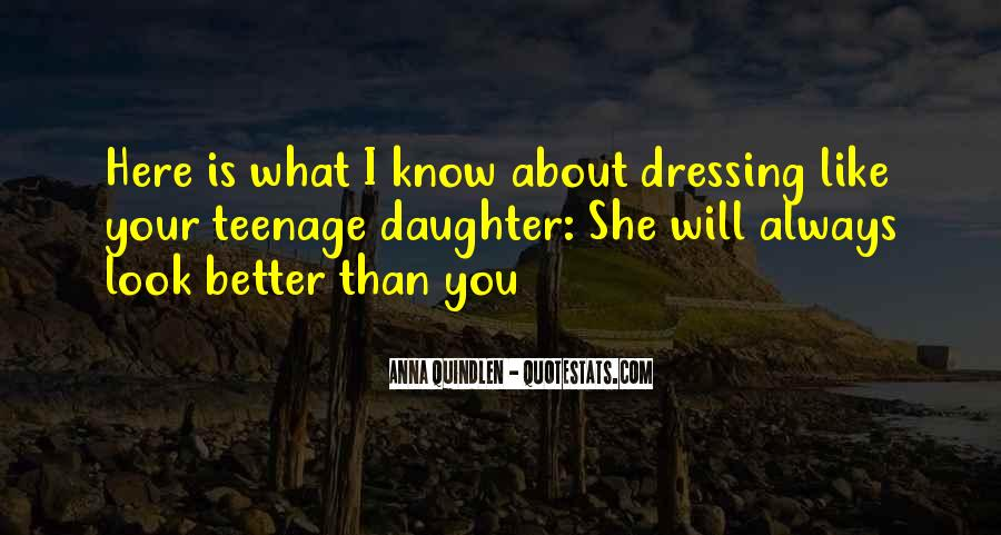 Look Better Than You Quotes #470996