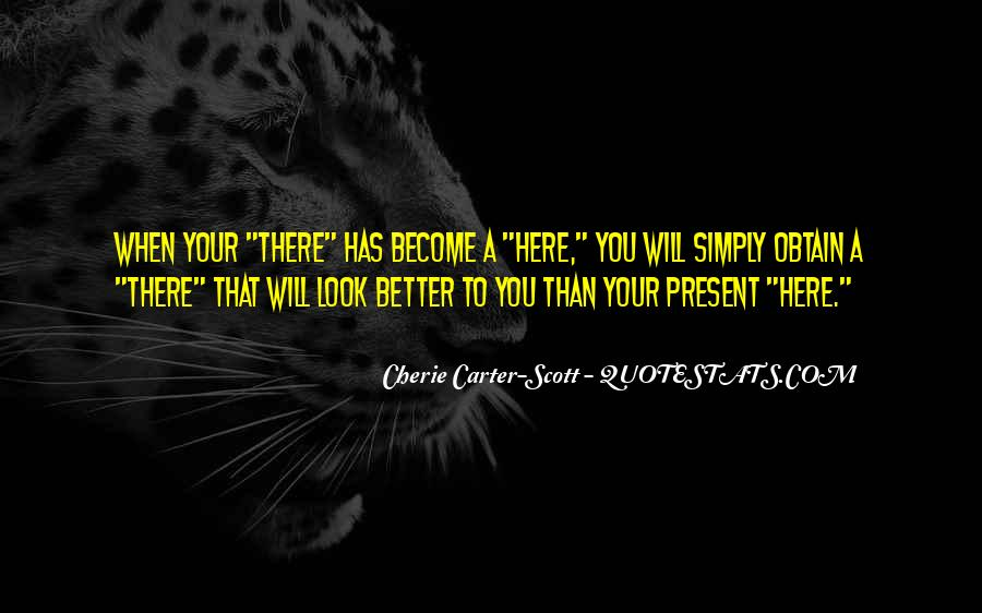 Look Better Than You Quotes #766870