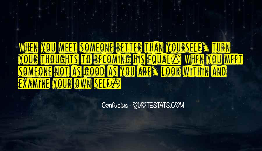 Look Better Than You Quotes #779648