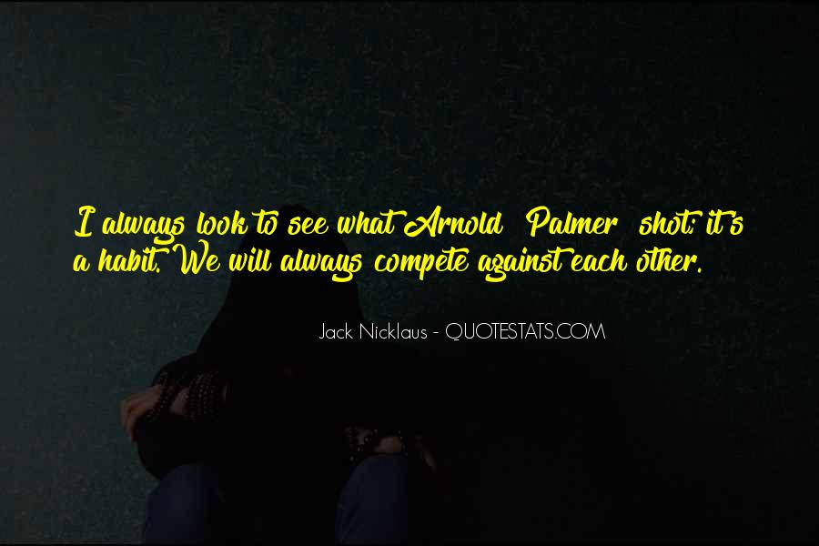 Look Each Other Quotes #204583