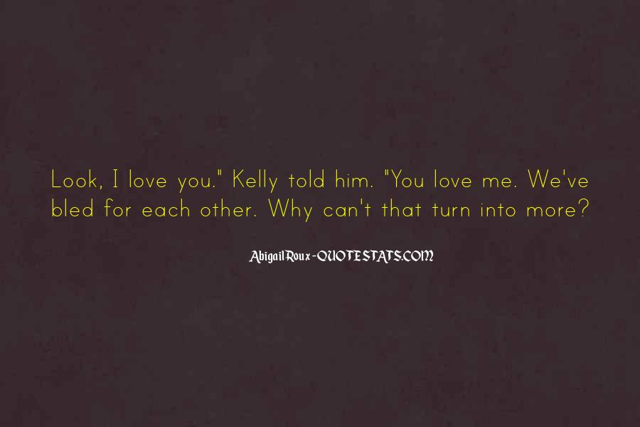 Look Each Other Quotes #220895