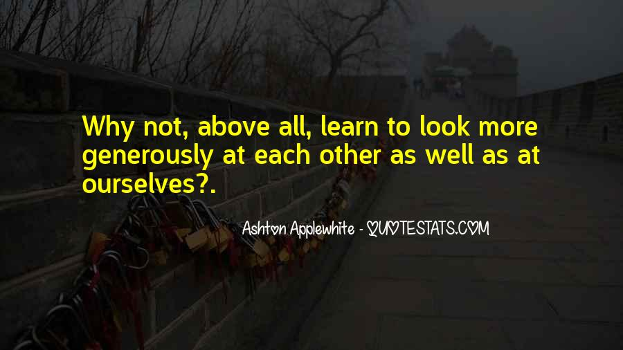 Look Each Other Quotes #435427