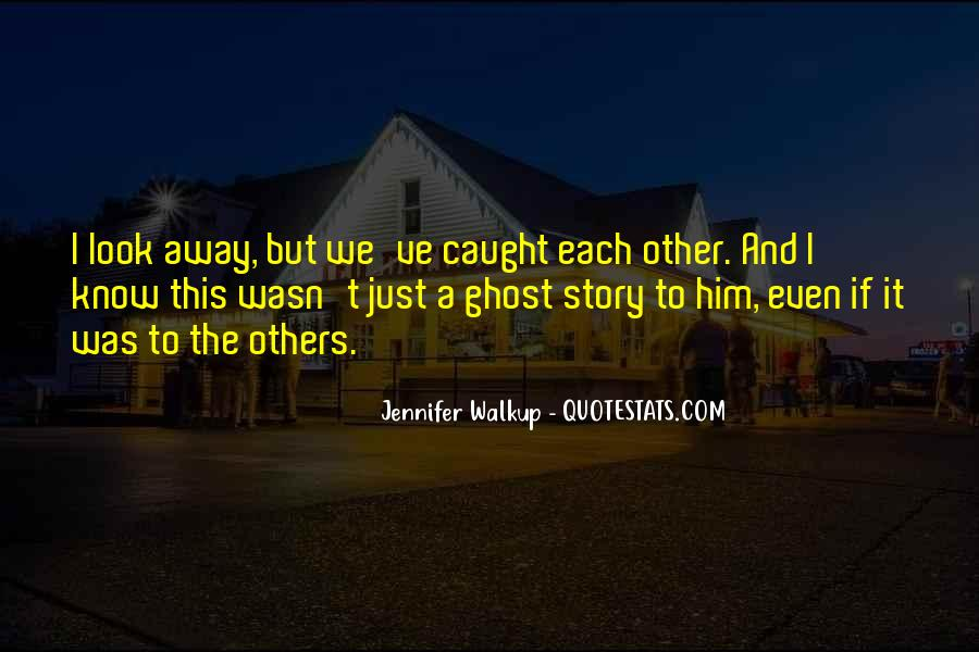 Look Each Other Quotes #540423