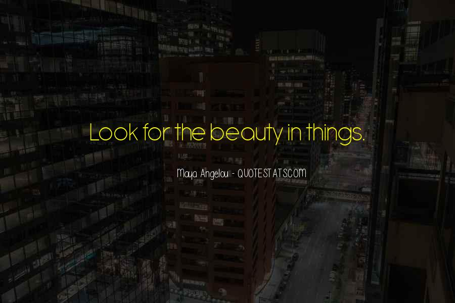 Look For Beauty Quotes #1618444
