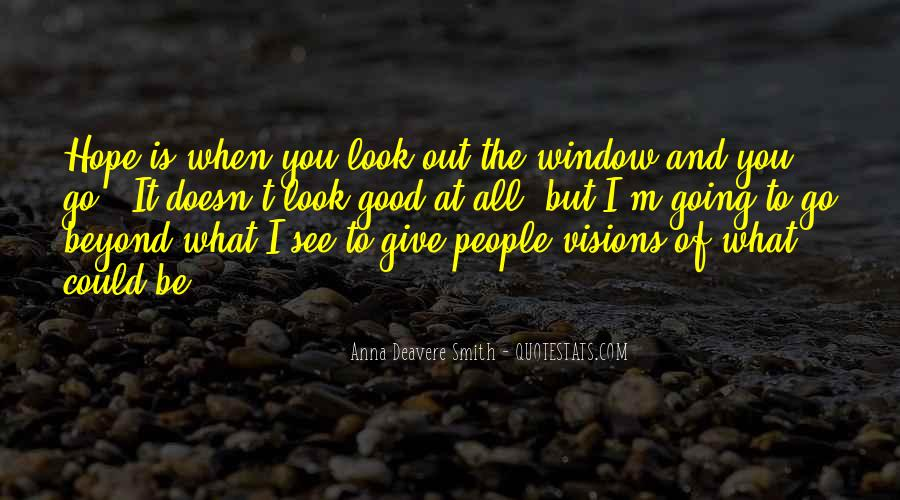 Look Out The Window Quotes #1154361
