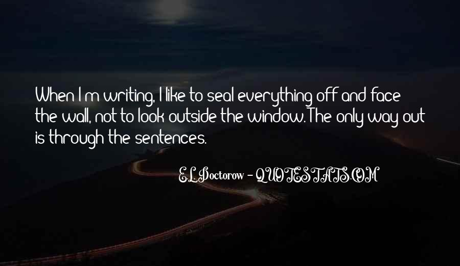 Look Out The Window Quotes #1240034