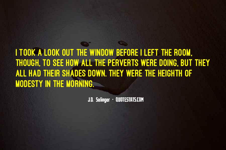 Look Out The Window Quotes #1301867