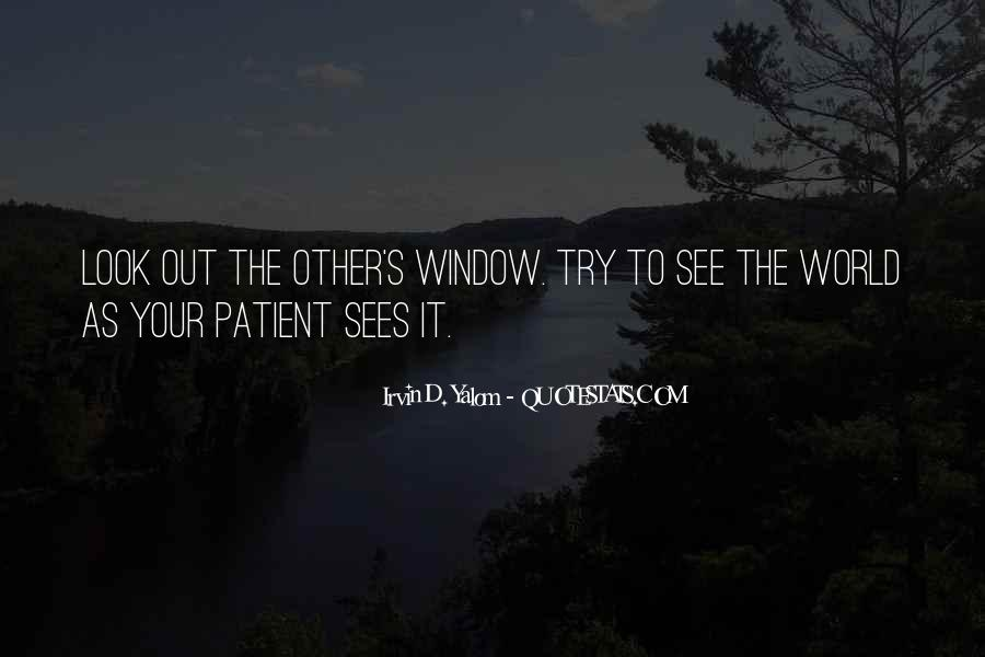 Look Out The Window Quotes #552588
