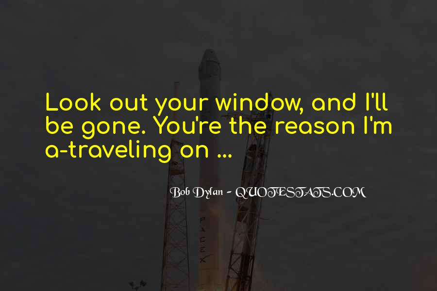 Look Out The Window Quotes #553239
