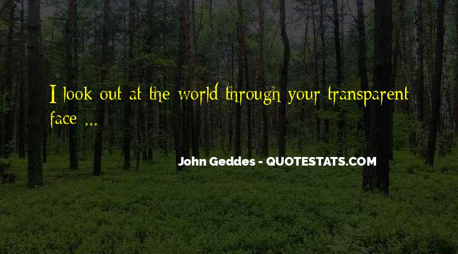 Look Out World Quotes #847630