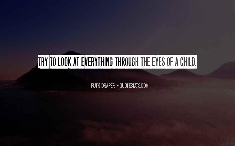 Look Through My Eyes Quotes #100006