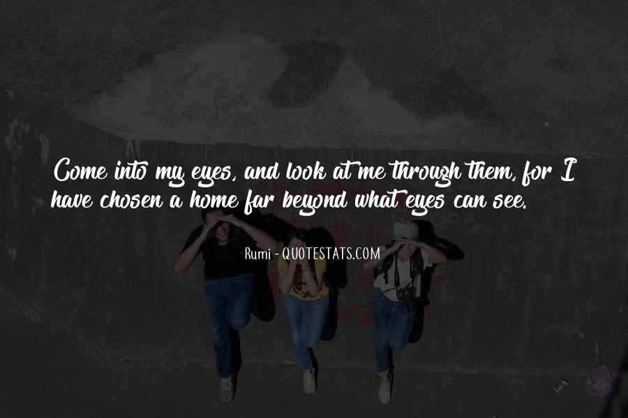 Look Through My Eyes Quotes #125898