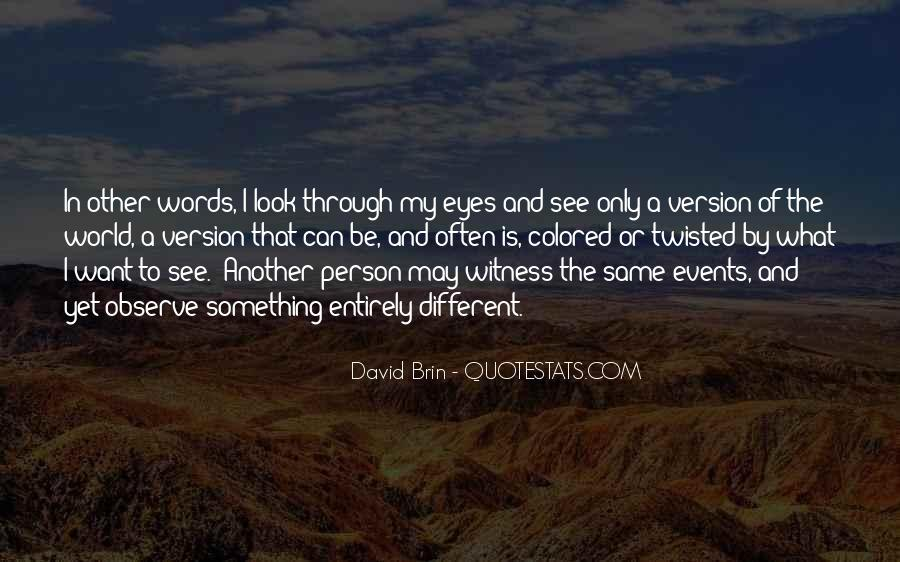 Look Through My Eyes Quotes #1619616