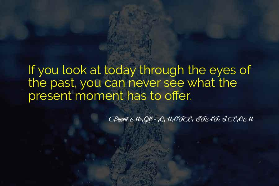 Look Through My Eyes Quotes #287427