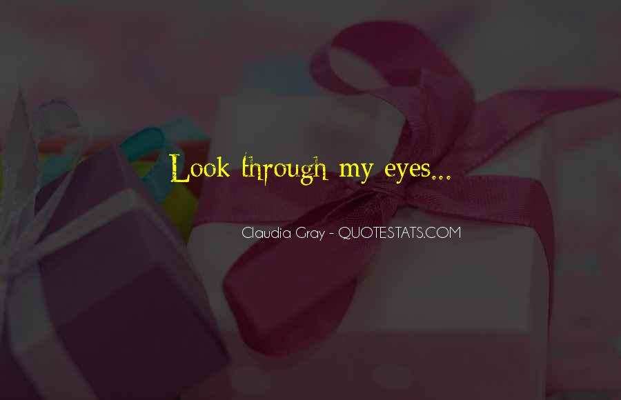 Look Through My Eyes Quotes #53929