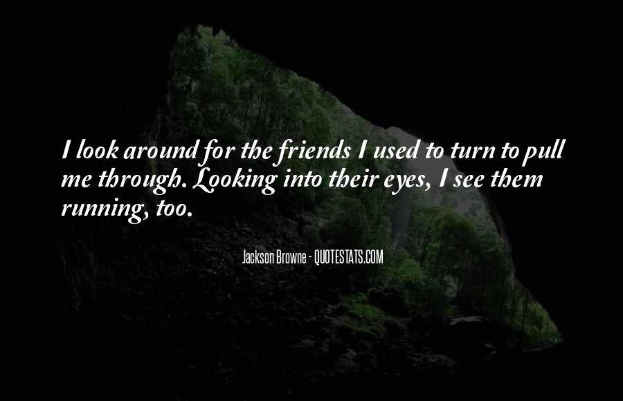 Look Through My Eyes Quotes #853696