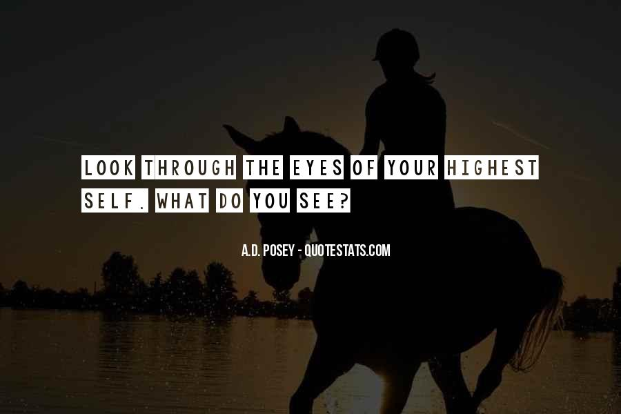 Look Through My Eyes Quotes #899914