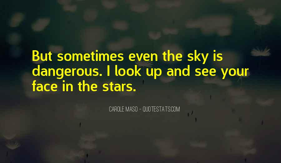 Look Up The Sky Quotes #672747