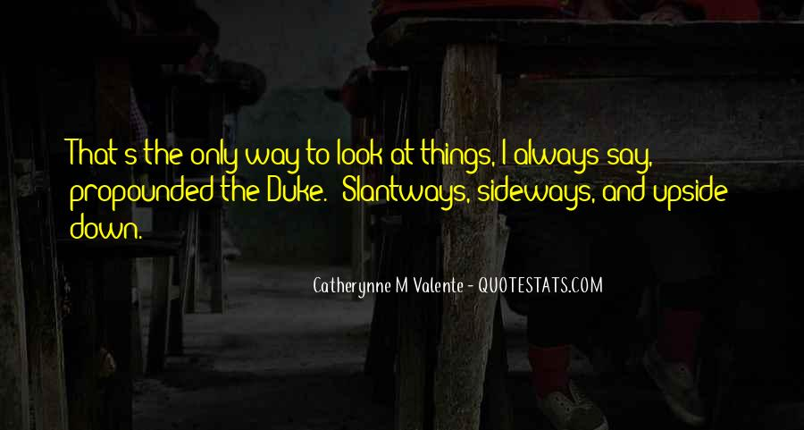 Look Upside Down Quotes #768412