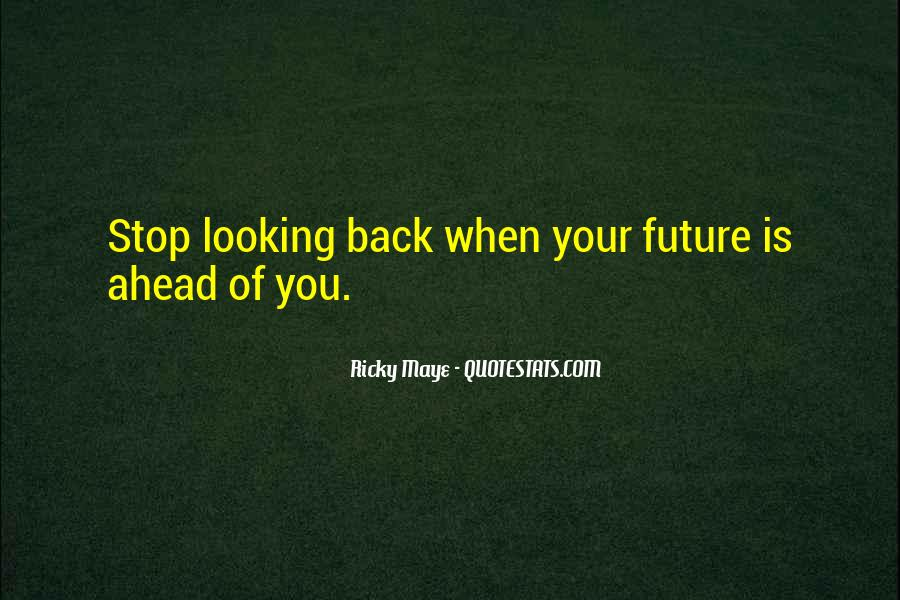 Looking Back Future Quotes #1003364